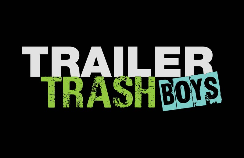 Trailer Trash Boys